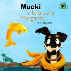 Mucki y la trucha Margarita