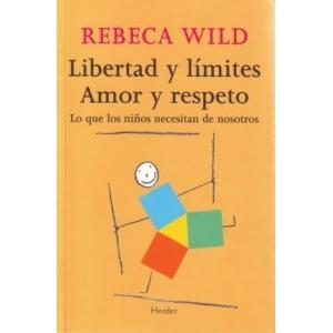 Libertad y límites. Amor y respeto.
